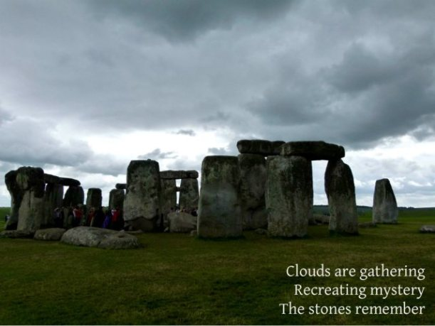 Clouds are gathering Recreating mystery The stones remember